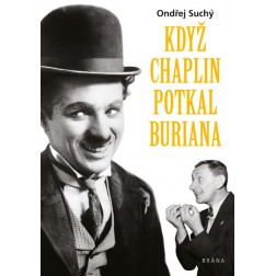 Když Chaplin potkal Buriana - Ondřej Suchý