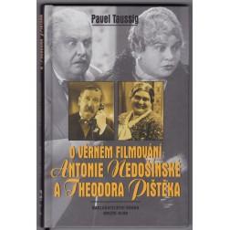 O věrném filmování - Antonie Nedošínská a Theodor Pištěk