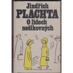 Jindřich Plachta O lidech nešikovných