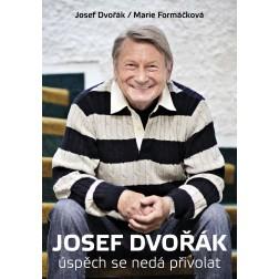 Josef Dvořák: Úspěch se nedá přivolat - Marie Formáčková
