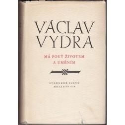Václav Vydra: Má pouť životem a uměním